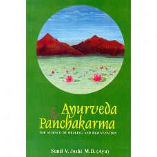 Ayurveda And Panchakarma -The Science Of Healing And Rejuvenation