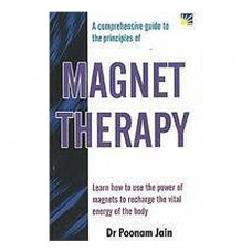 Magnet Therapy A Comprehensive Guide To The Principles