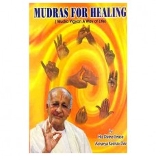 Mudras For Healing(Mudra Vigyan: A Way Of Life)