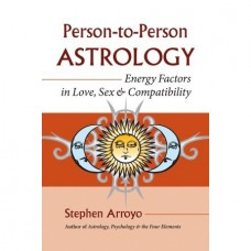 Person-To-Person Astrology Energy Factors In Love, Sex & Compatability