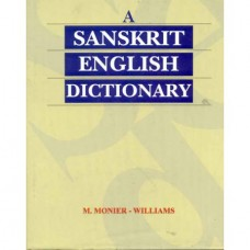 Sanskrit English Dictionary - Etymologically And Philologically Arranged With Special Ref