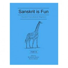 Sanskrit Is Fun, Part 2: A Sanskrit Coursebook For Beginner