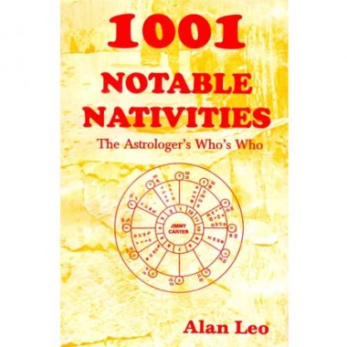 1001 Notable Nativities - The Astrologer's   Who's Who