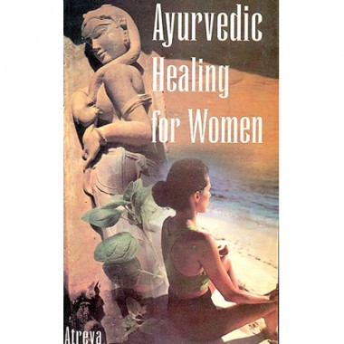 Ayurvedic Healing For Women -Herbal Gynecology