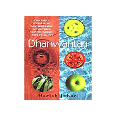 Dhanwantari: How Ancient Teachings Can Give You A Healthier, Happier, More Joyous Life
