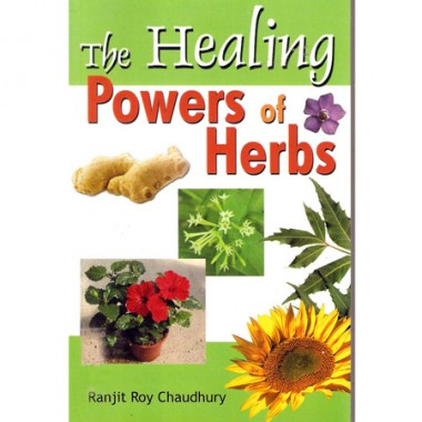 The Healing Powers Of Herbs