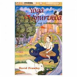 Yoga & Ayurveda (Self Healing And Self Realization)