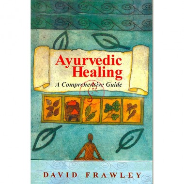 Ayurvedic Healing - A Comprehensive Guide