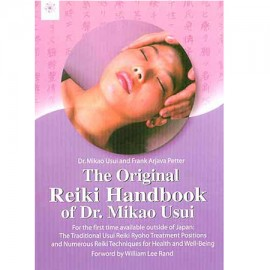 The Original Reiki Handbook Of Dr.Mikao Usui