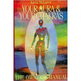 Your Aura & Your Chakras - The Owners Manual