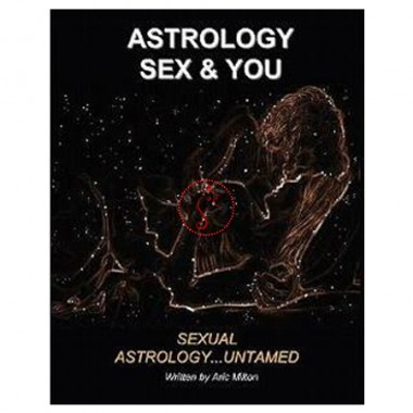 Astrology, Sex And You