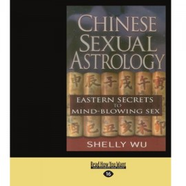 Chinese Sexual Astrology Eastern Secrets To Mind-Blowing Sex