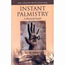 Instant Palmistry: A Pictorial Guide