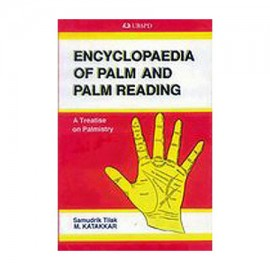 Samudrik Tilak: Encyclopaedia Of Palm And Palm Reading: A Treatise On Palmistry
