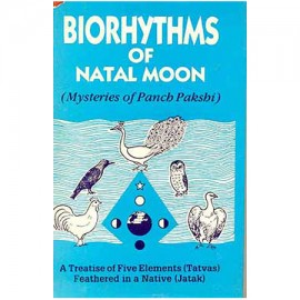 Biorhythms Of Natal Moon (Mysteries Of Pancha Pakshi)
