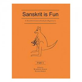 Sanskrit Is Fun, Part 1: A Sanskrit Coursebook For Beginner