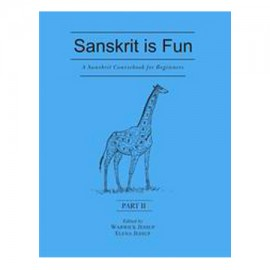 Sanskrit Is Fun, Part 2: A Sanskrit Coursebook For Beginner
