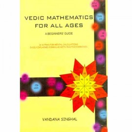Vedic Mathematics For All Ages-A Beginners Guide
