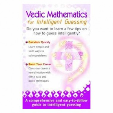 Vedic Mathematics For Intelligent Guessing